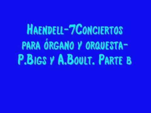 Haendell-7Conciertos para órgano y orquesta-P.Bigs y A. Parte b