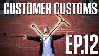 Customer Customs | EP.12