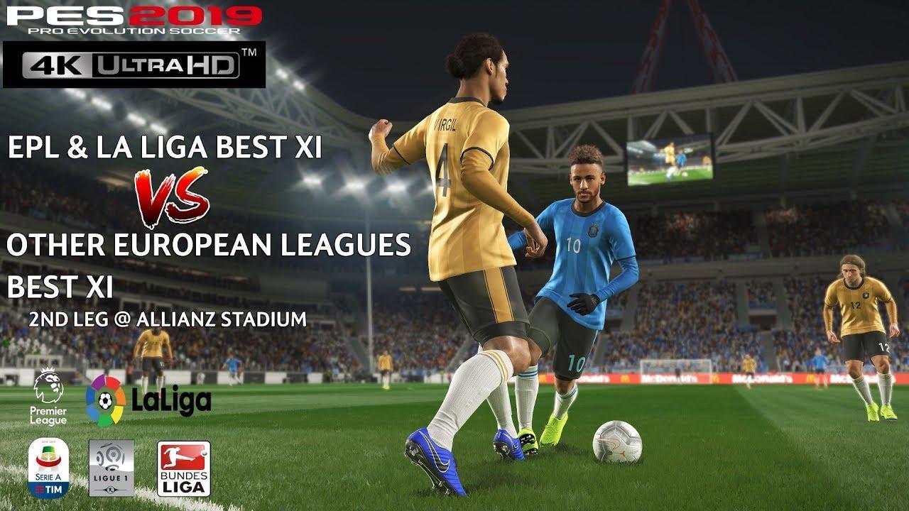 PES 2019 (PC) EPL & La Liga Best XI vs Other European Leagues Best XI 2018  | 2nd Leg | 4K 60FPS