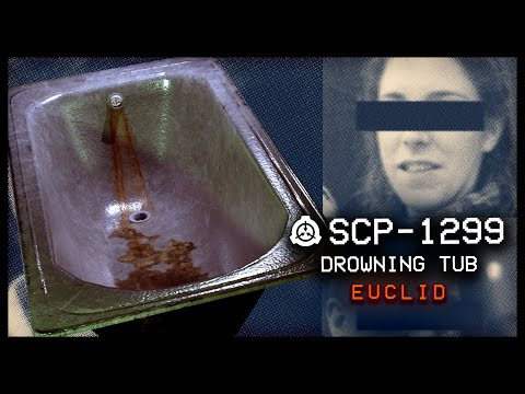 SCP-1299 : Dr█wning Tub : Euclid : Mind Affecting SCP ( Starring Lumienkeli )