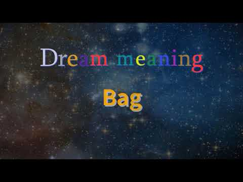 What does Bag mean in your dream :  | interpret dreams  & Dream Meanings