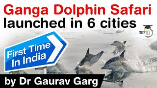 Dolphin Jalaj Safari launched on Ganga River in 6 cities - Project Dolphin #UPSC #IAS #PCS