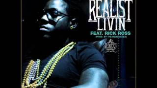 Ace Hood Ft. Rick Ross - Realist Livin  (LYRICS! 2011)