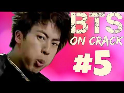 BTS On Crack #5