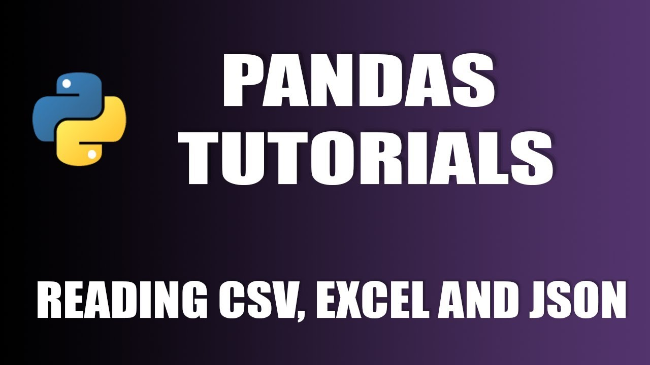 Pandas Tutorials : Read data from CSV, Excel and JSON