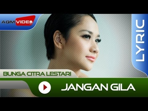 Bunga Citra Lestari - Jangan Gila | Official Lyric Video