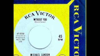 Michael Landon - WITHOUT YOU  (David Gates)  (1964)