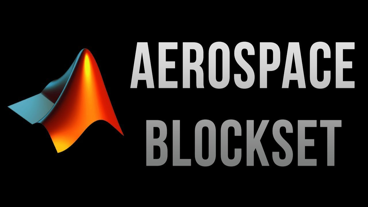 MATLAB & Simulink Lecture: The Aerospace Blockset (Walkthrough + 2 Examples)