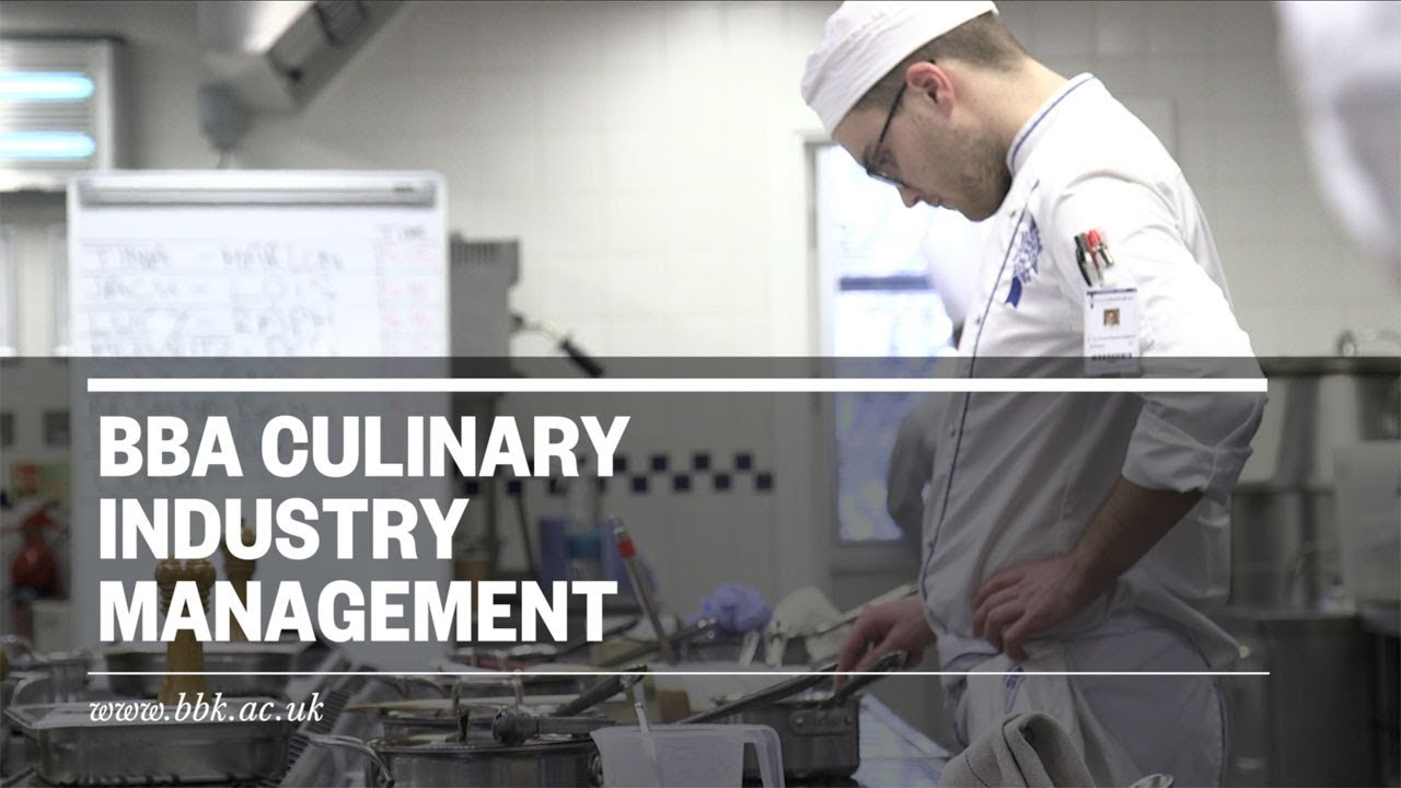 Culinary Industry Management Bba 3 Year Full Time Birkbeck University Of London