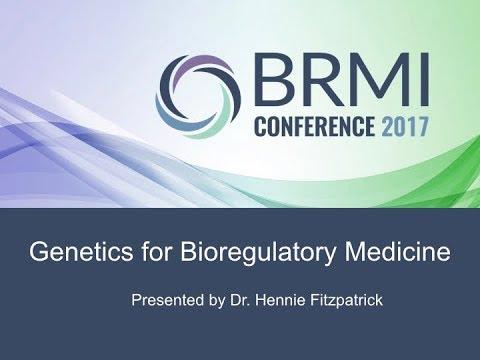 #BRMI2017: Dr.  Hennie Fitzpatrick – Genetics & Bioregulatory Medicine