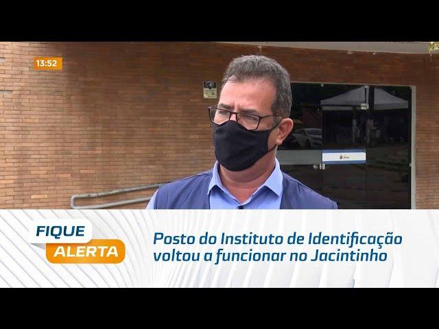 Posto do Instituto de Identificação voltou a funcionar no Jacintinho