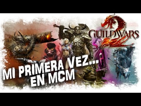 Guild Wars 2 Gameplay Español | Mi primera vez… en MCM | MMOrpg Free Action Combat