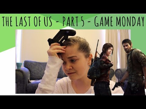THE LAST OF US - Part 5 - I DIE MANY TIMES!!