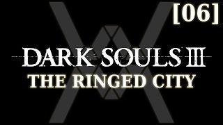 Dark Souls 3: The Ringed City - прохождение/гайд [06] - Финал