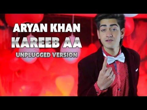 Aryan Khan - Kareeb Aa (Unplugged Version) - Official Music Video