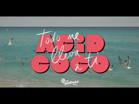 Acid Coco  - Todo Me Lleva a ti