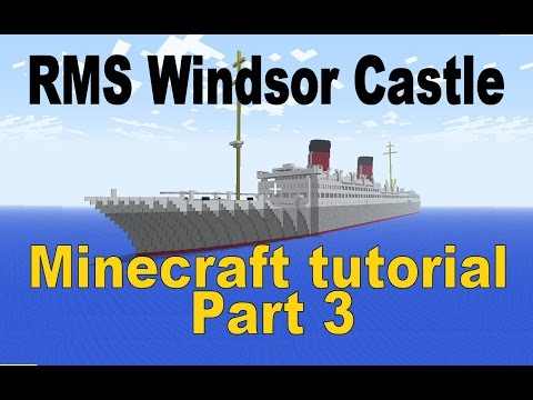 RMS Windsor Castle, Minecraft Tutorial! Part 3