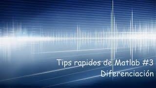 Tips rapidos de Matlab 3: Derivadas en Matlab | Derivadas con Matlab | Derivación