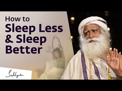 How to Reduce Sleep Quota and Increase Sleep Quality? - Sadhguru in a Darshan at Isha Yoga Center