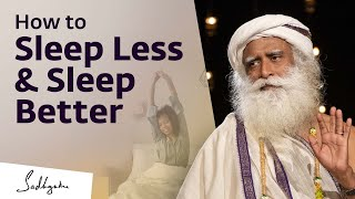 How to Reduce Sleep Quota and Increase Sleep Quality? - Sadhguru thumbnail