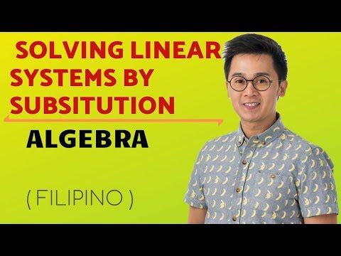 ALGEBRA: Paano Magsolve ng  Linear System Gamit ang Substitution Method