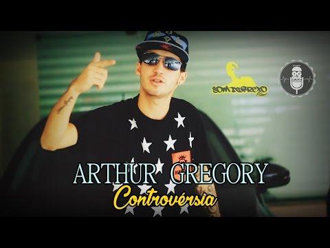 ARTHUR GREGORY - Controvérsia (Clipe Oficial)