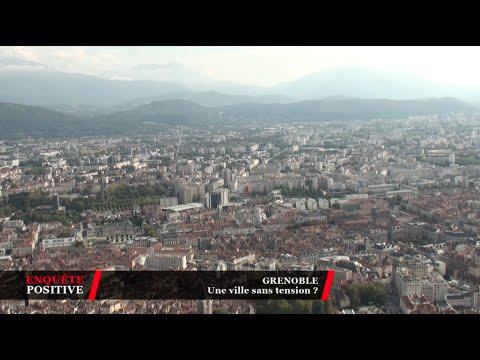 Enquête Positive - Grenoble, une ville sans tension ?