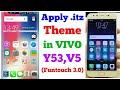 Y53,Y55,V5 - Apply .itz Themes in Funtouch 3.0 (No Root)