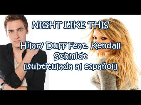 Night Like This - Hilary Duff Feat. Kendall Schmidt [Subtitulada al español]