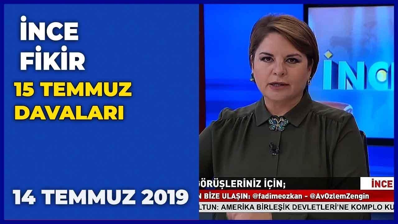 İnce Fikir - Fadime Özkan   Özlem Zengin   Kemal Gümüş   Uğur Güven   14 Temmuz 2019