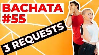 Bachata Tutorial #55 : 3 Bachata Requests