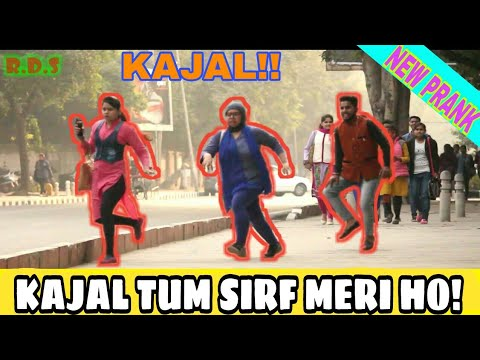 KAJAL TUM SIRF MERI HO !! || PART 1 || PRANKs IN INDIA || R.D.S PRODUCTIONS😂