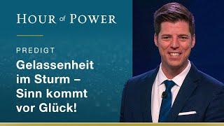 Bobby Schuller: Gelassenheit im Sturm - Sinn kommt vor Glück!
