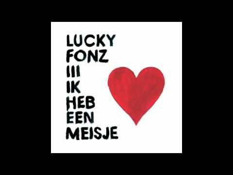 Lucky Fonz III - Ik Heb Een Meisje