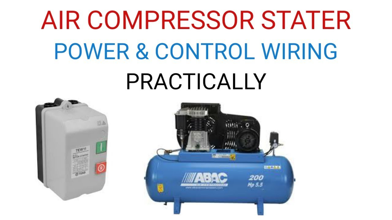 Air Compressure क Starter क Cotrol ऒ र Power Wiring क स कर Youtube