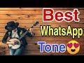 Best WhatsApp tone for smartphone in 2019 .. notification , message ringtone