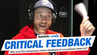 Critical Feedback Of Our Podcast | Hamish & Andy
