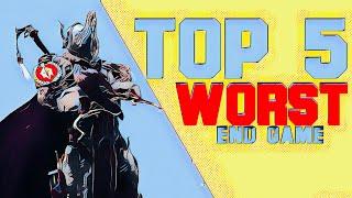 Top 5 WORST Warframes [End Game] 2018
