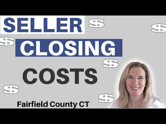 Seller's Closing Costs | Selling in Fairfield County CT | Fairfield CT