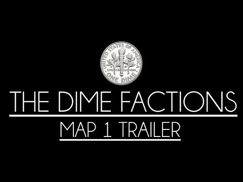 The Dime Factions Trailer