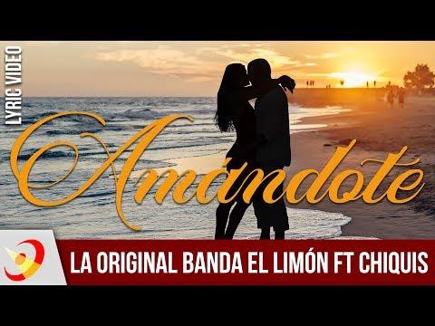 La Original Banda El Limón Ft Chiquis Rivera | AMÁNDOTE  (Lyric Video)