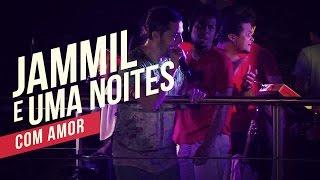 Jammil e Uma Noites   Com amor   YouTube Carnaval 2014