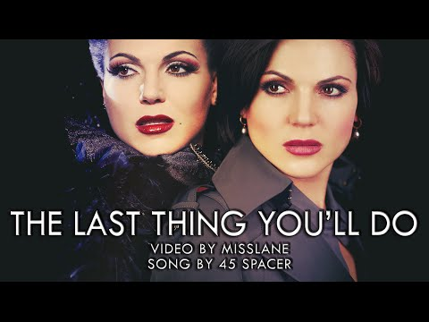The Last Thing Youll Do  Regina or Evil Queen