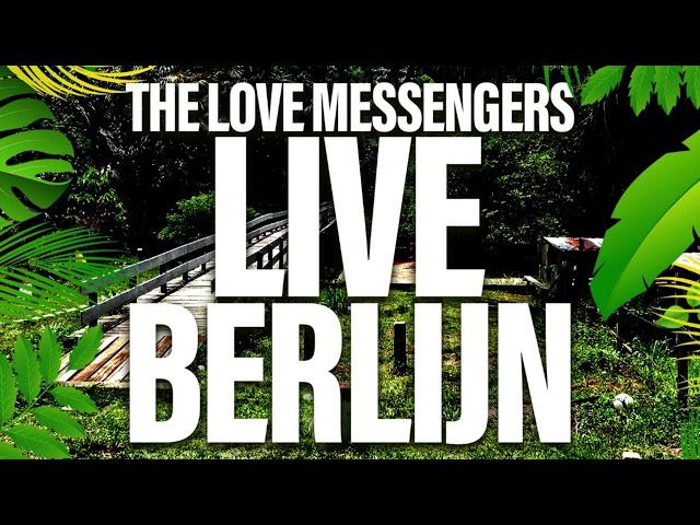 The Love Messengers Live Berlijn Part 1