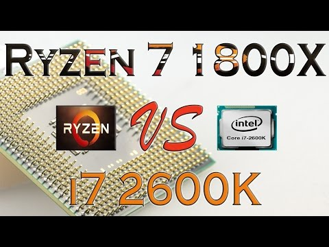 RYZEN 7 1800X vs i7 2600K - BENCHMARKS / GAMING TESTS REVIEW AND COMPARISON / Ryzen vs Skylake