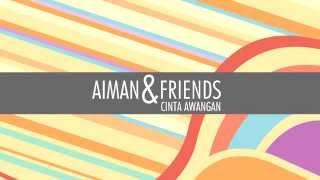 Teaser #CintaAwangan - Aiman&Friends