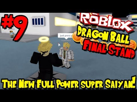 2 HOUR SPECIAL (AGAIN!) THE NEW FULL POWER SSJ!   Roblox: Dragon Ball Final Stand - Episode 9