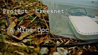 "Project ""creeknet"" - A Mini Doc About A Diy 2,200ft Outdoor Lan"