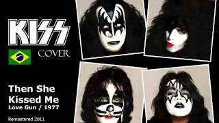 Kiss Cover Brazil - Then She Kissed Me 2011