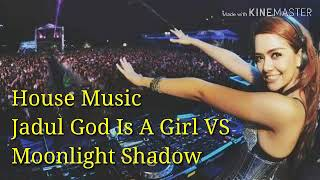 House Music Jadul God Is A Girl VS Moonlight Shadow